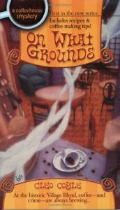 On What Grounds Coffeehouse Mysteries No. 1 by Cleo Coyle