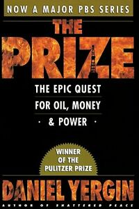 The Prize: The Epic Quest for Oil Money amp;amp; Power