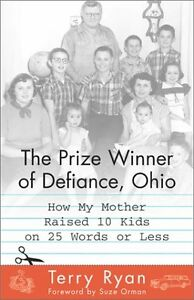 The Prize Winner of Defiance Ohio: How My Mother Raised 10 Kids on 25 Words or