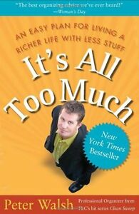 Its All Too Much: An Easy Plan for Living a Richer Life with Less Stuff by Pete $4.49