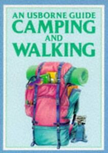 Camping and Walking Usborne Outdoor Guides