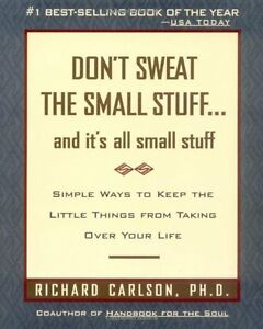 Dont Sweat the Small Stuff . . . and Its All Small Stuff: Simple Ways to Keep $4.49