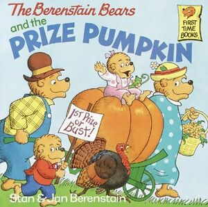 The Berenstain Bears And The Prize Pumpkin Turtleback School amp; Library Binding