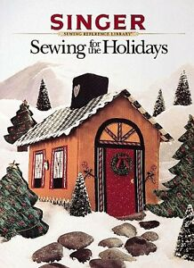 Sewing for the Holidays Singer Sewing Reference Library by Singer $4.49