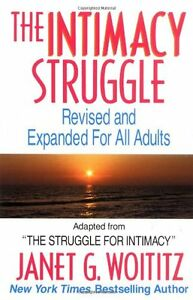 The Intimacy Struggle: Revised and Expanded for All Adults by Janet G. Woititz