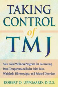 Taking Control of TMJ: Your Total Wellness Program for Recovering from Temporoma $4.49
