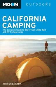 Moon California Camping: The Complete Guide to Mor