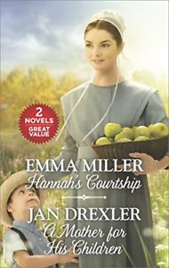 Hannahs Courtship and A Mother for His Children by Emma Miller Jan Drexler $4.29