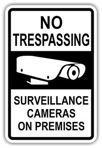 NO TRESPASSING *SURVEILLANCE CAMERAS* 12x18  ALUM SIGN *3 Color Choices St7