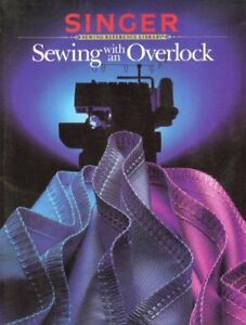 Sewing With An Overlock Singer Sewing Reference $4.29