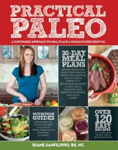 Practical Paleo: A Customized Approach to Health a