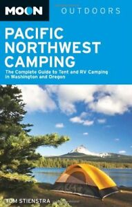Moon Pacific Northwest Camping: The Complete Guide