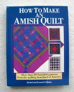 How to Make an Amish Quilt: More Than 80 Beautiful Patterns from the Quilting H $4.49