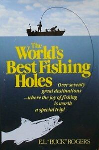 The Worlds Best Fishing Holes