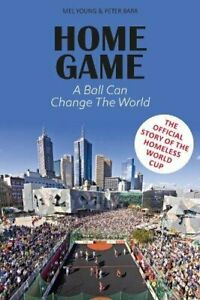 Home Game: The story of the Homeless World Cup by Peter Barr Book The Fast Free