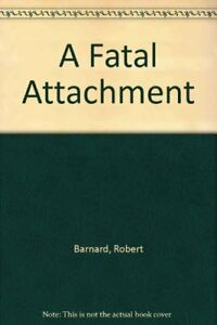 A Fatal Attachment by Barnard Robert Hardback Book The Fast Free Shipping