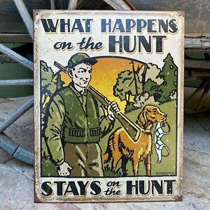 What Happens on the Hunt Metal Sign Tin Tacker Vintage Look