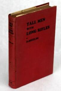 1935 Tall Men With Long Rifles Story of the Texas Revolution James DeShields