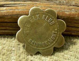 ca 1900s CHINOOK MONTANA MT RARE EV7 THE ELK CLUB BAR  SCALLOPED BRASS TOKEN
