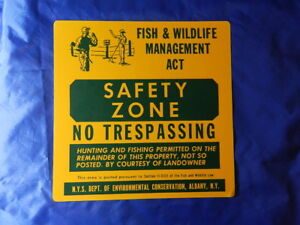 VINTAGE HUNTING SIGN- VINTAGE FISH & WILDLIFE SIGN- NEW YORK STATE- SAFETY ZONE