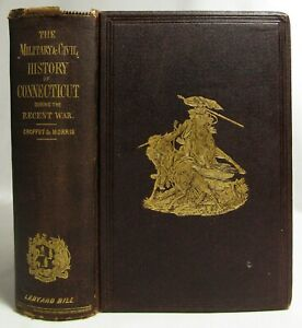 Antique 1868 THE MILITARY AND CIVIL HISTORY OF CONNECTICUT Regimental CIVIL WAR