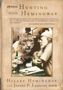 Hunting with Hemingway by Jeffry P. Lindsay and Hilary Hemingway 2001...