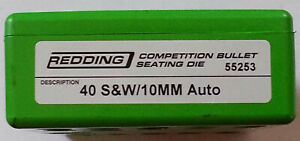 55253 REDDING COMPETITION SEATING DIE - 40 S&W  10MM AUTO - NEW - FREE SHIP