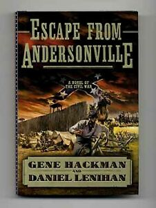 Gene Hackman Escape from Andersonville Novel of the Civil War 1st #14631 $49.00