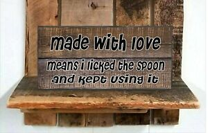 Made With Love Licked Spoon  Wood Sign Rustic Farmhouse Style Shelf Sitter  choc