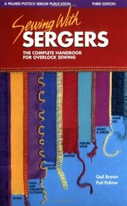 Sewing with Sergers The Complete Handbook for Overlock Sewing $4.49