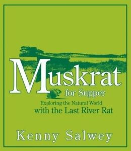 Muskrat for Supper Exploring the Natural World with the Last River R