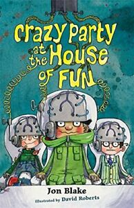 Crazy Party at the House of Fun: Bk. 2 Stinky Finger by Blake Jon Paperback