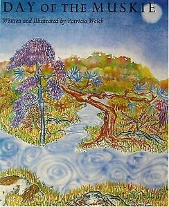 The Day of the Muskie by Patricia Welch 1984 Hardcover Musky