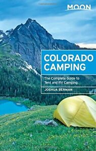 Moon Colorado Camping The Complete Guide to Tent and RV Camping Moo