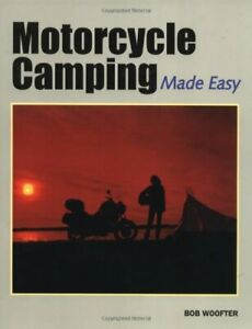 Motorcycle Camping Made Easy by Bob Woofter Paperback Book The Fast Free
