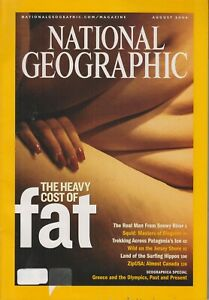 National Geographic August 2004 the Heavy Cost of Fat; Squid; Patagonia#x27;s Ice; J