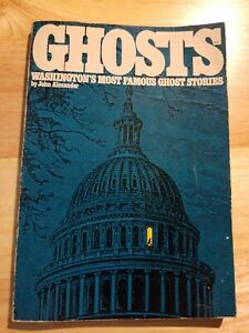 Ghosts Washington's Most Famous Ghost Stories by John Alexander $1.00