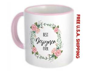 Best DESIGNER Ever : Gift Mug Flowers Floral Coworker Birthday Occupation
