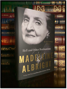 Hell And Other Destinations ✎SIGNED✎ by MADELEINE ALBRIGHT New Hardcover 1st 1st $59.99