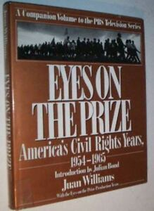 Eyes on the Prize: America#x27;s Civil Rights Years 1954 1965: A Companion Volume t