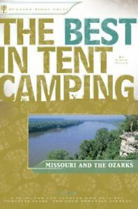 The Best in Tent Camping: Missouri and Ozarks: A Guide for Car Campers Who Hate