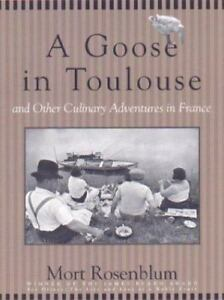 A Goose in Toulouse and other Culinary Adventures in France $13.34