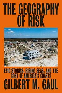 The Geography of Risk: Epic Storms Rising Seas and the Cost of America#x27;s Coast $7.99