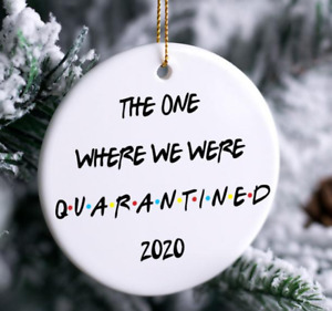 The One Where We Were Quarantined 2020 Chirstmas Ornament dercorations gift $13.99