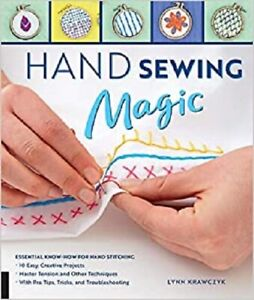 Hand Sewing Magic: Essential Know How for Hand Stitching 10 Easy Creative Proj $7.39