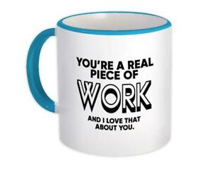Gift Mug : Youre A Real Piece Of Work Love you Relationship Wife Husband $15.90