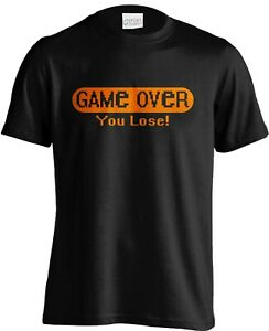 Video Game T Shirts Game Over You Lose Funny Gamers Player Small to 6XL and Tall $25.95