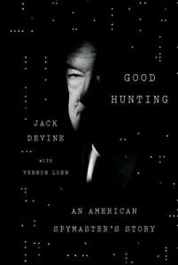 Good Hunting: An American Spymaster#x27;s Story