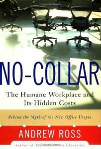 No collar: The Hidden Cost Of The Humane Workplace by Ross Andrew $4.49