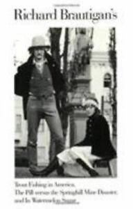 Richard Brautigan#x27;s Trout Fishing in America The Pill Versus the Springhill...
